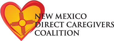 New Mexico Direct Caregivers Coalition - Giving a Voice to Family and Professional Caregivers