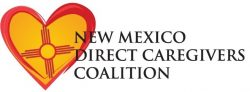 New Mexico Direct Caregivers Coalition – Giving a Voice to Family and Professional Caregivers